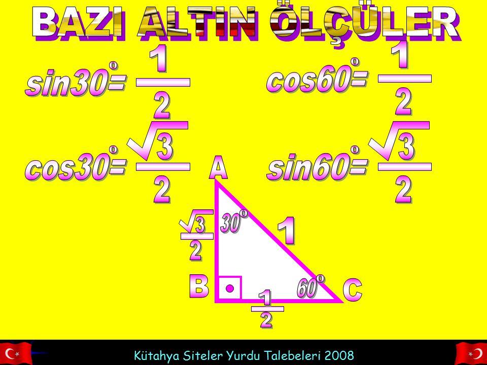BAZI ALTIN ÖLÇÜLER cos60= 1 2 sin30= 1 2 cos30= 2 3 sin60= 2 3 A B C 30 2 3 60 1