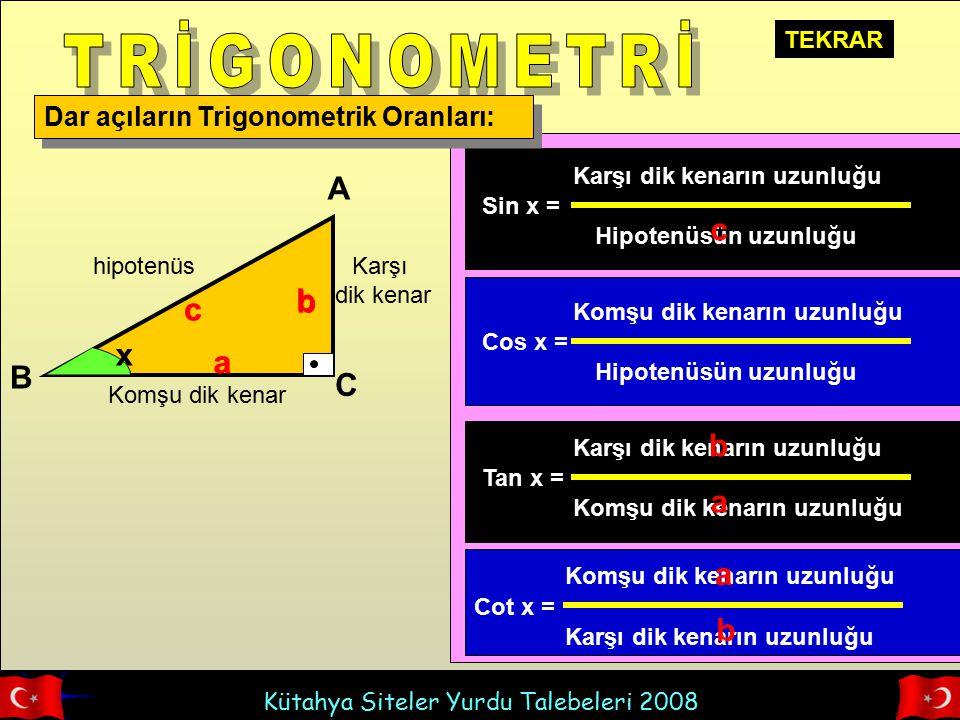 TRİGONOMETRİ A c b b c c x a a B C b a a b