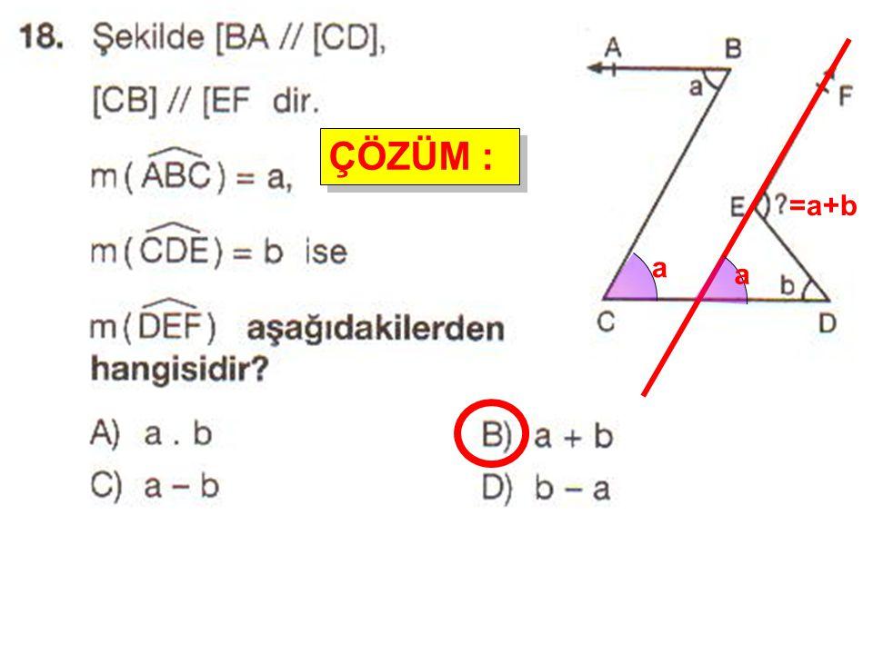ÇÖZÜM : =a+b a a