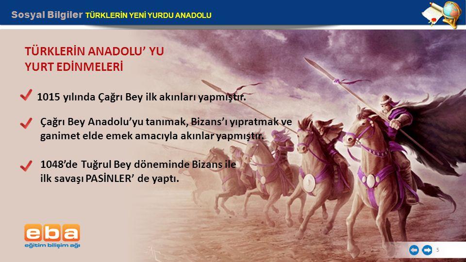 TÜRKLERİN ANADOLU' YU YURT EDİNMELERİ