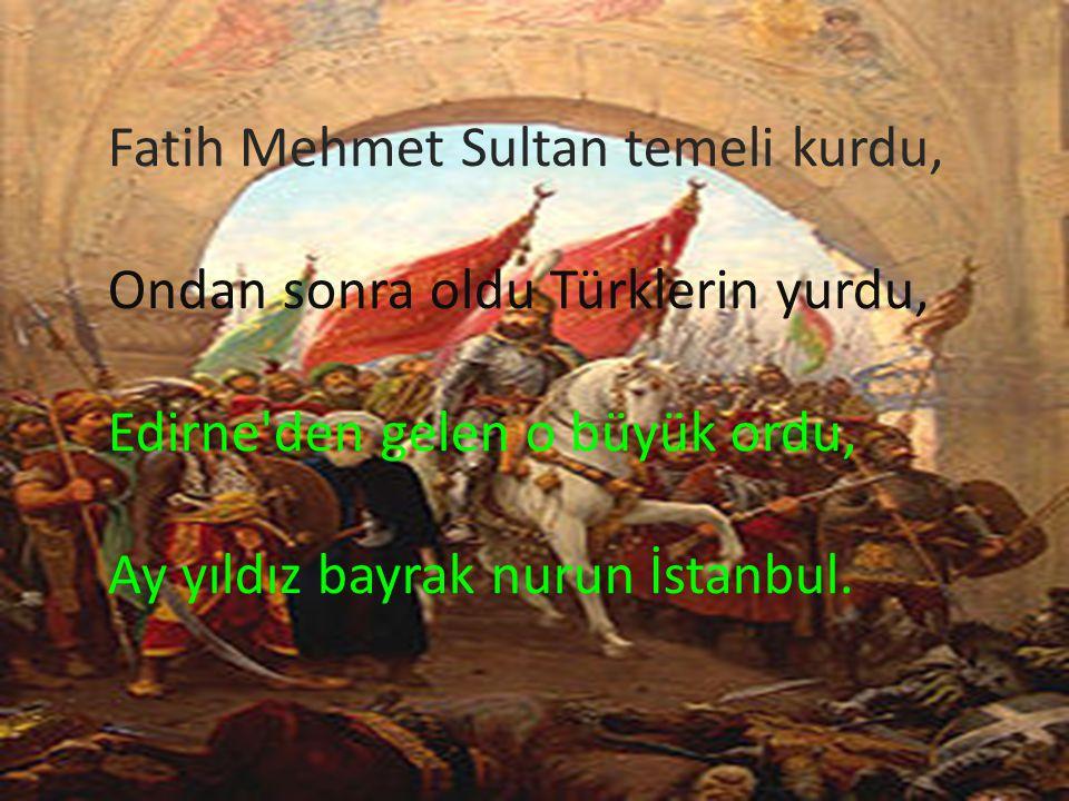 Fatih Mehmet Sultan temeli kurdu,