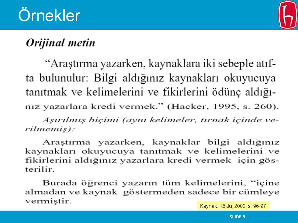 Örnekler Kaynak: Köklü, 2002, s. 96-97