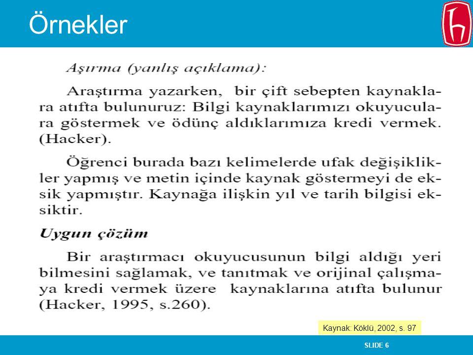 Örnekler Kaynak: Köklü, 2002, s. 97