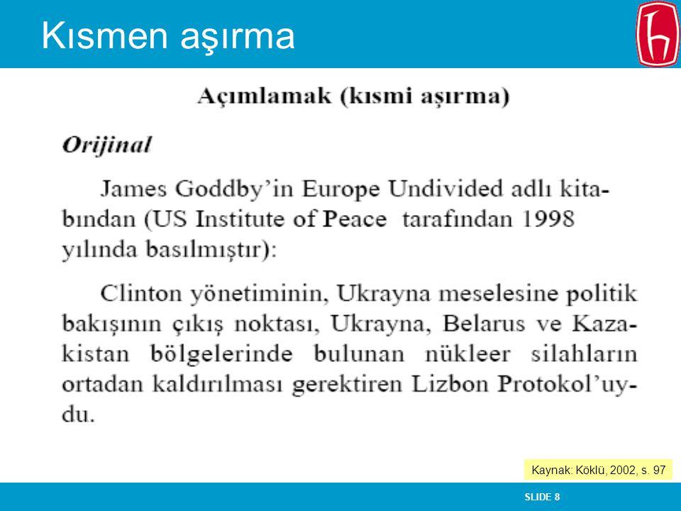 Kısmen aşırma Kaynak: Köklü, 2002, s. 97