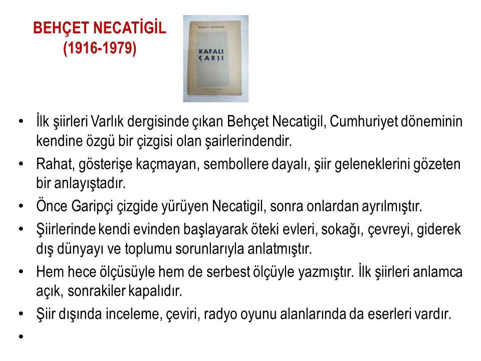 BEHÇET NECATİGİL (1916-1979)