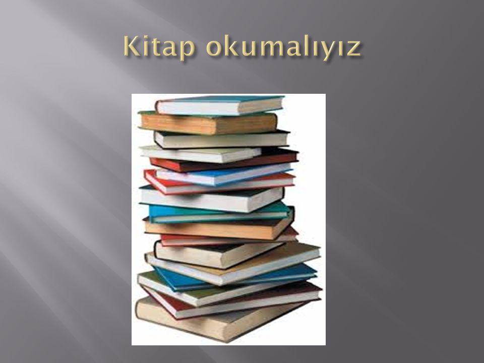 Kitap okumalıyız