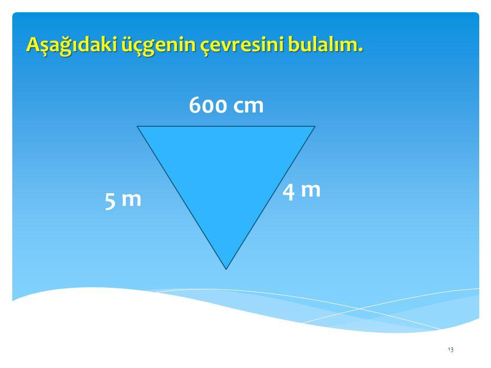 Aşağıdaki üçgenin çevresini bulalım.