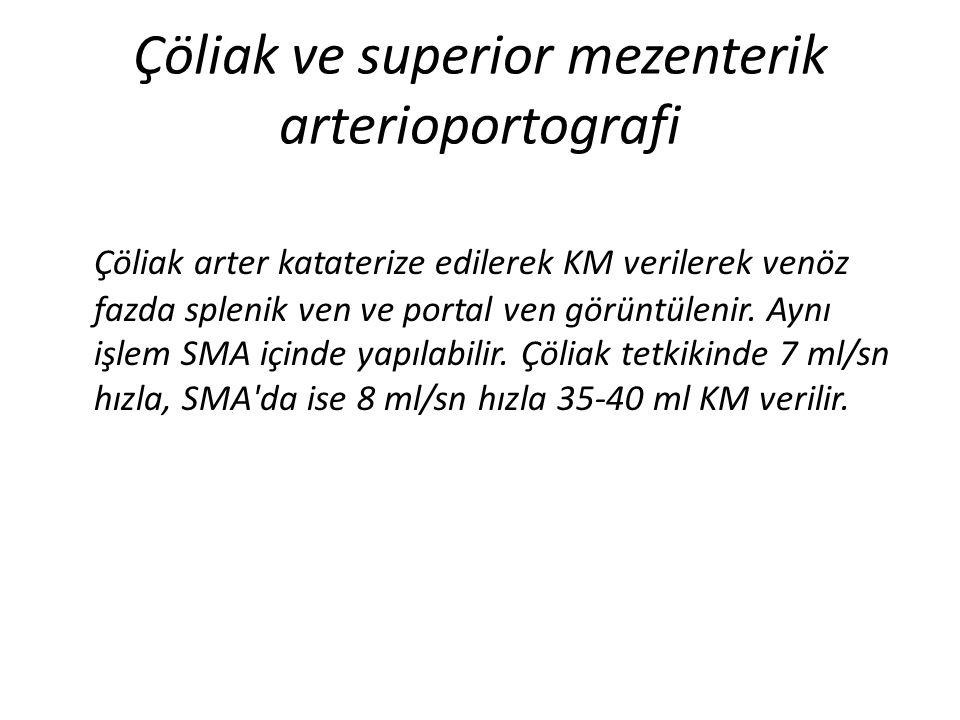 Çöliak ve superior mezenterik arterioportografi