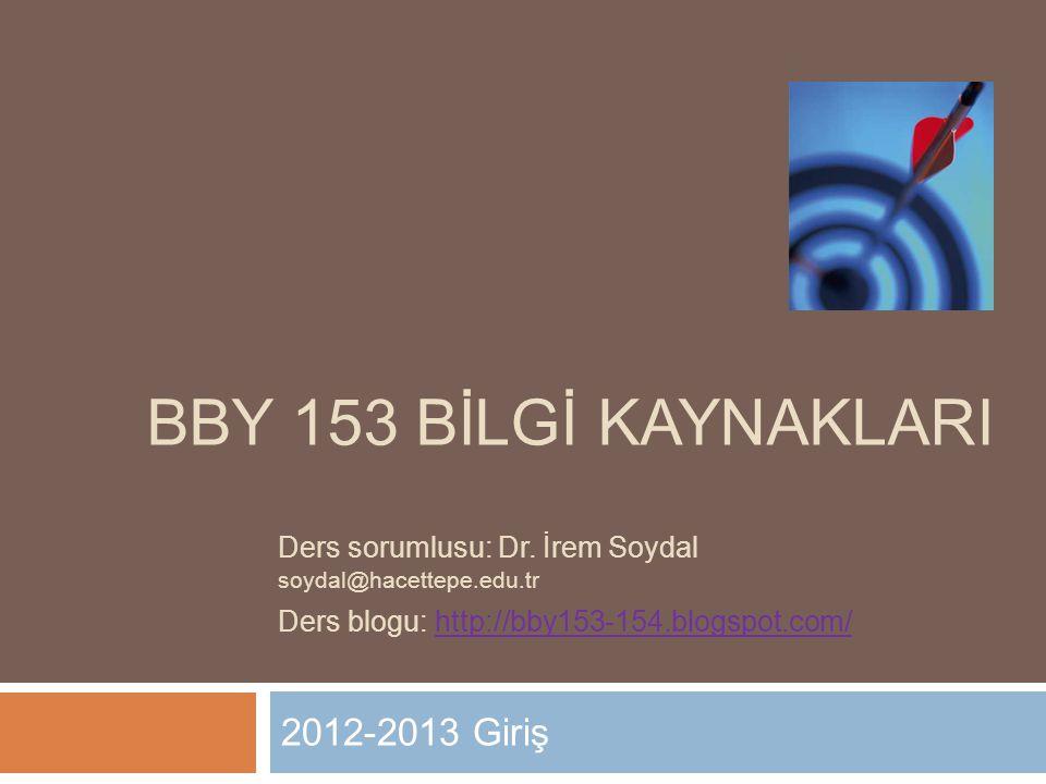 BBY 153 BİLGİ KAYNAKLARI 2012-2013 Giriş