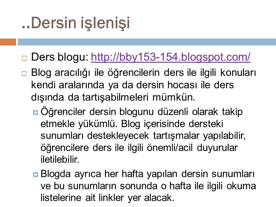 ..Dersin işlenişi Ders blogu: http://bby153-154.blogspot.com/