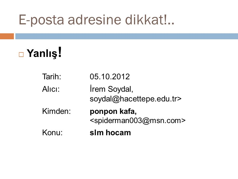 E-posta adresine dikkat!..