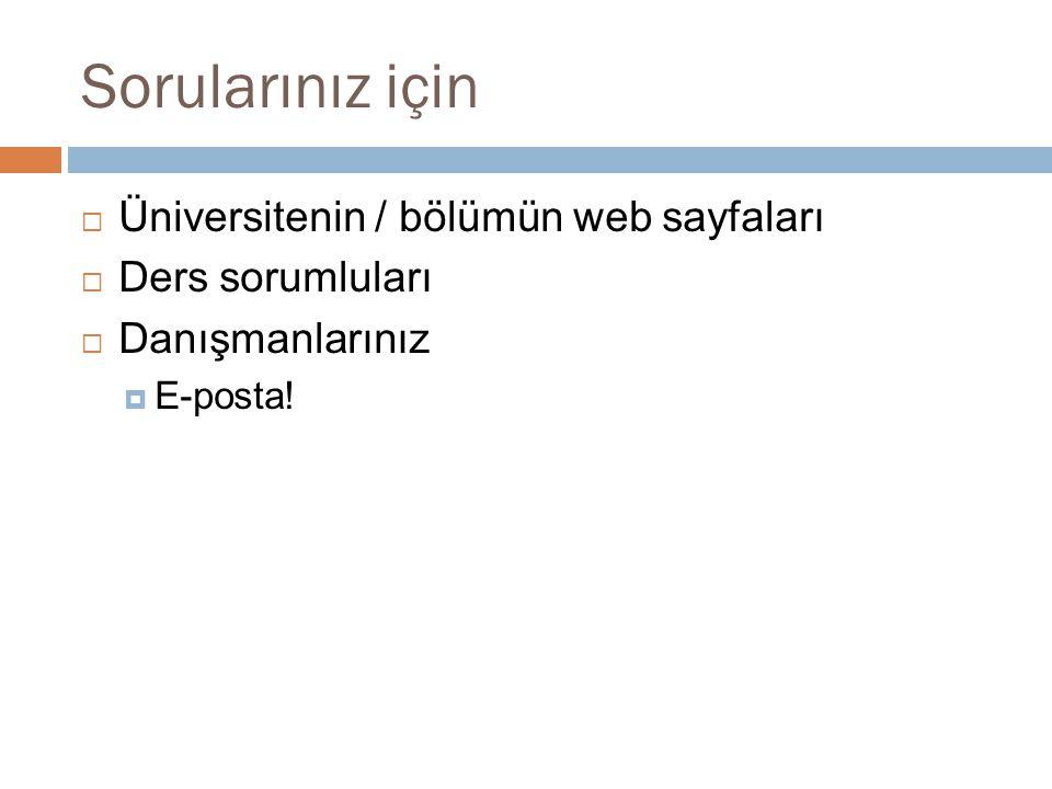 Sorularınız için Üniversitenin / bölümün web sayfaları