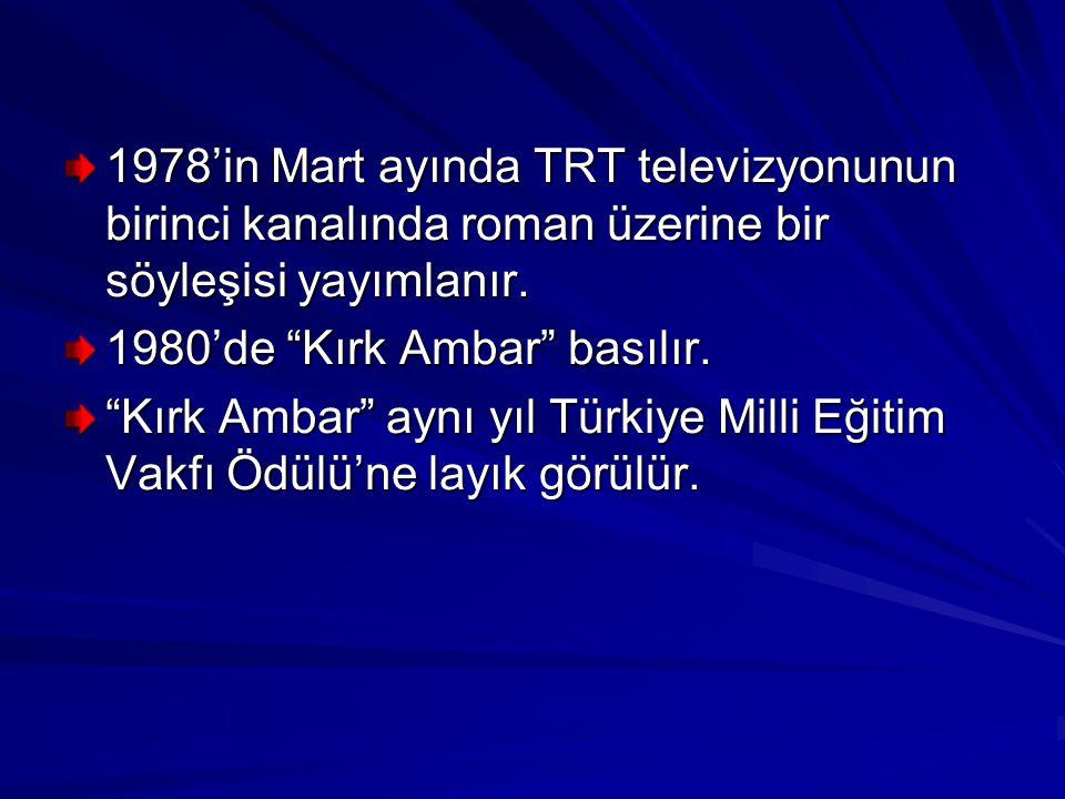 1978'in Mart ayında TRT televizyonunun birinci kanalında roman üzerine bir söyleşisi yayımlanır.