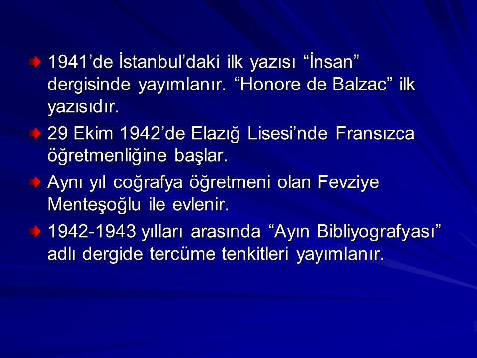 1941'de İstanbul'daki ilk yazısı İnsan dergisinde yayımlanır