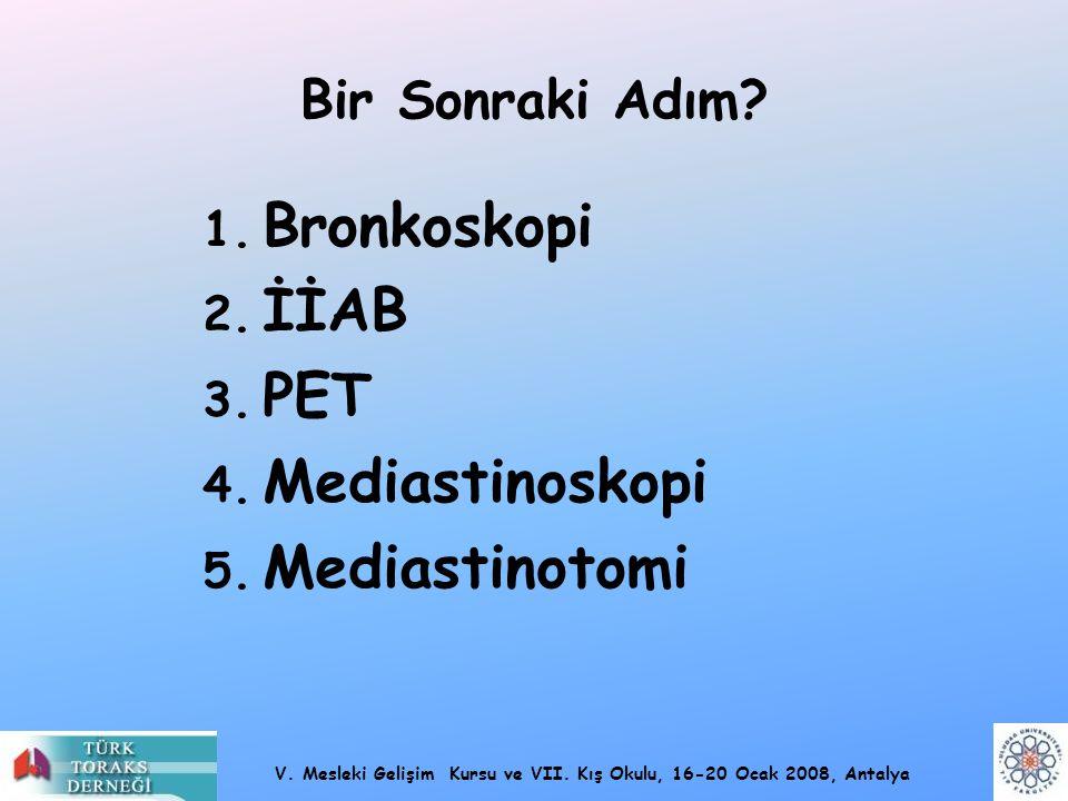 Bir Sonraki Adım Bronkoskopi İİAB PET Mediastinoskopi Mediastinotomi