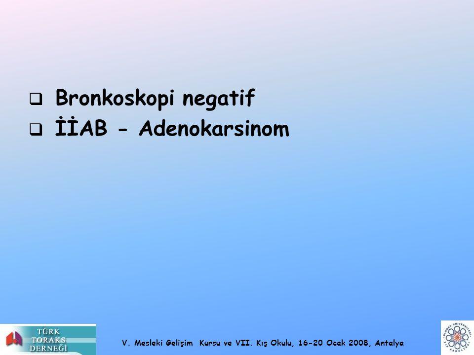 Bronkoskopi negatif İİAB - Adenokarsinom