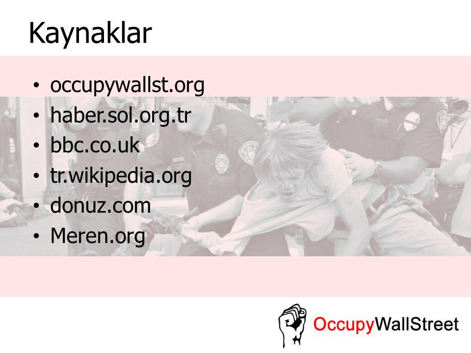 Kaynaklar occupywallst.org haber.sol.org.tr bbc.co.uk tr.wikipedia.org