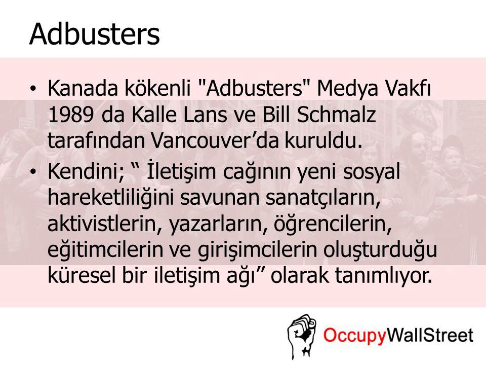 Adbusters Kanada kökenli Adbusters Medya Vakfı 1989 da Kalle Lans ve Bill Schmalz tarafından Vancouver'da kuruldu.