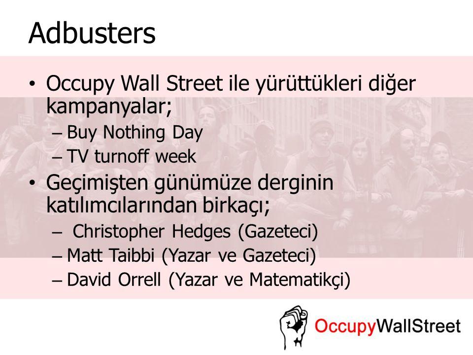 Adbusters Occupy Wall Street ile yürüttükleri diğer kampanyalar;