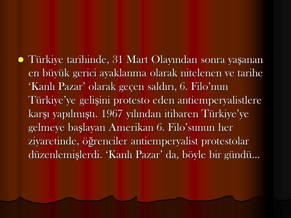 Türkiye tarihinde, 31 Mart Olayından sonra yaşanan en büyük gerici ayaklanma olarak nitelenen ve tarihe 'Kanlı Pazar' olarak geçen saldırı, 6.