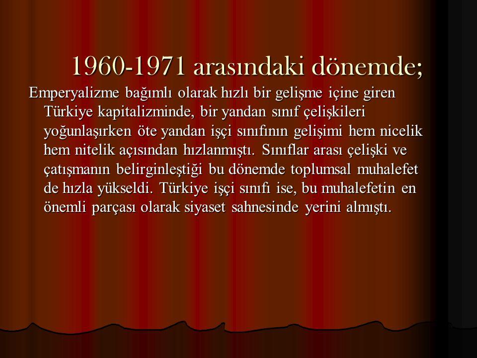 1960-1971 arasındaki dönemde;