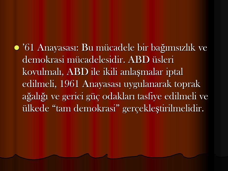 '61 Anayasası: Bu mücadele bir bağımsızlık ve demokrasi mücadelesidir