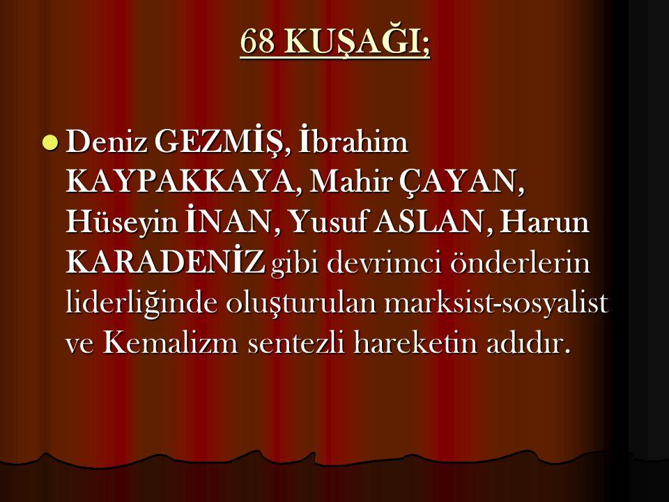68 KUŞAĞI;