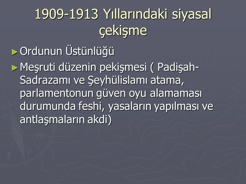 1909-1913 Yıllarındaki siyasal çekişme