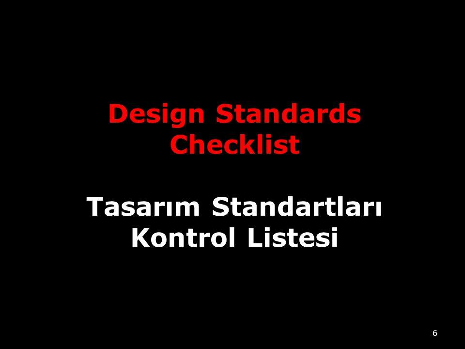 Design Standards Checklist Tasarım Standartları Kontrol Listesi