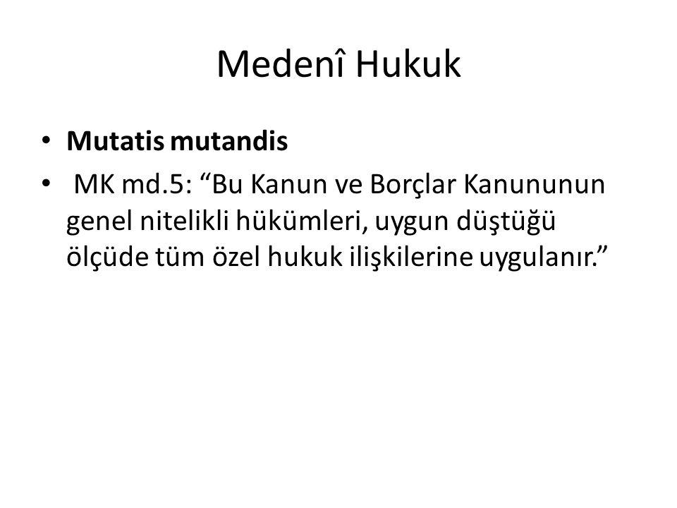 Medenî Hukuk Mutatis mutandis