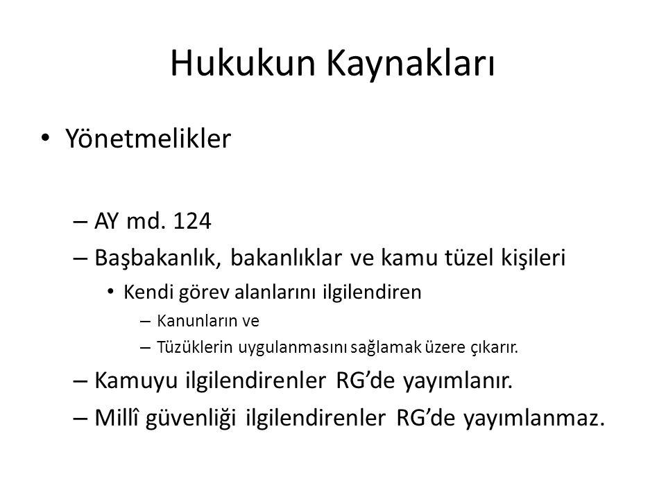 Hukukun Kaynakları Yönetmelikler AY md. 124