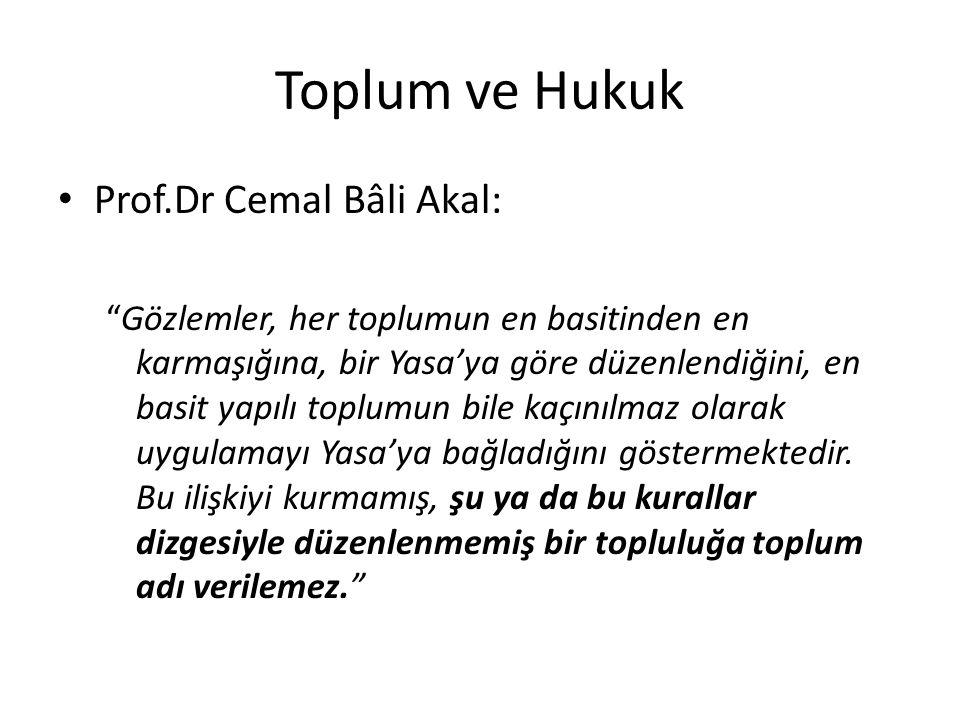 Toplum ve Hukuk Prof.Dr Cemal Bâli Akal: