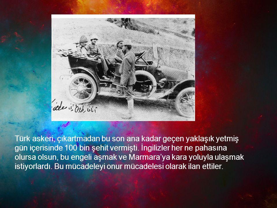 Türk askeri, çıkartmadan bu son ana kadar geçen yaklaşık yetmiş gün içerisinde 100 bin şehit vermişti.