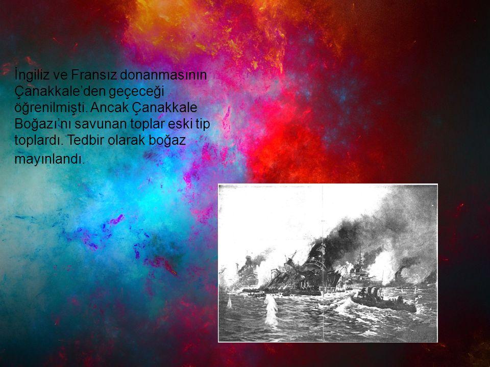 İngiliz ve Fransız donanmasının Çanakkale'den geçeceği öğrenilmişti