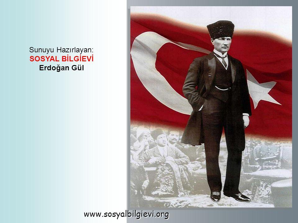 Sunuyu Hazırlayan: SOSYAL BİLGİEVİ Erdoğan Gül