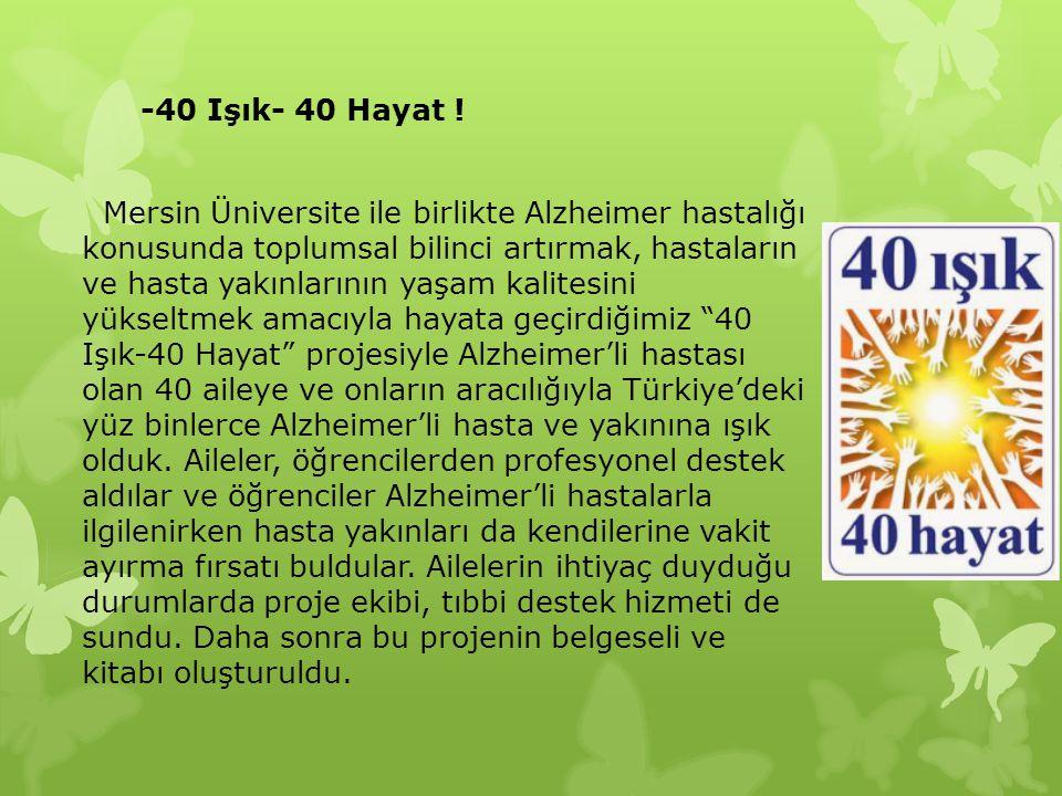 -40 Işık- 40 Hayat !