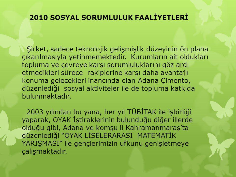 2010 SOSYAL SORUMLULUK FAALİYETLERİ