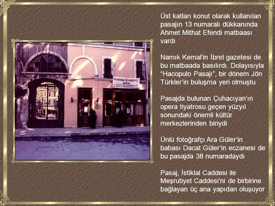 Üst katları konut olarak kullanılan pasajın 13 numaralı dükkanında Ahmet Mithat Efendi matbaası vardı