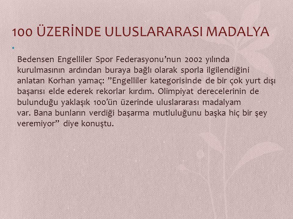 100 ÜZERİNDE ULUSLARARASI MADALYA