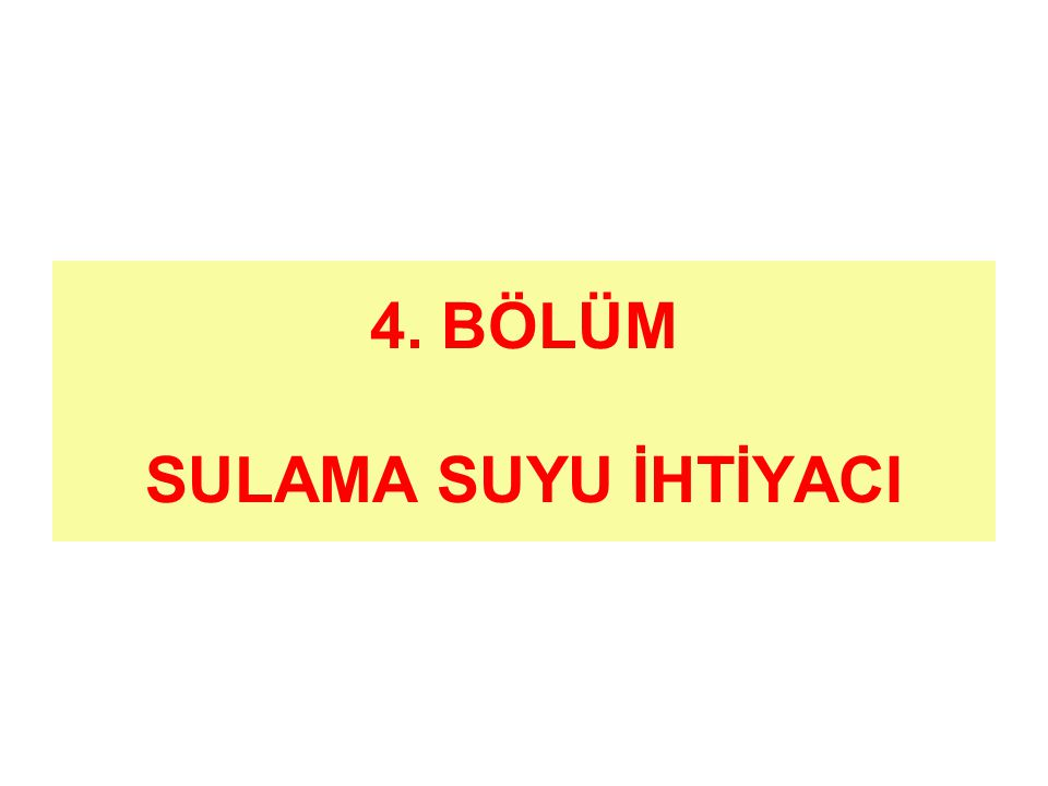 4. BÖLÜM SULAMA SUYU İHTİYACI