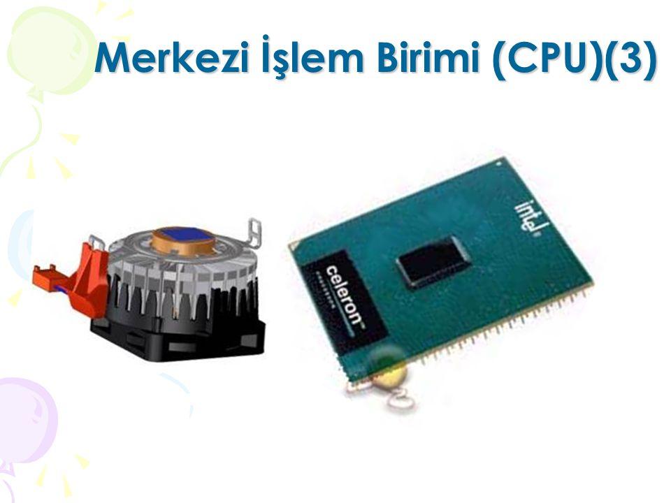 Merkezi İşlem Birimi (CPU)(3)