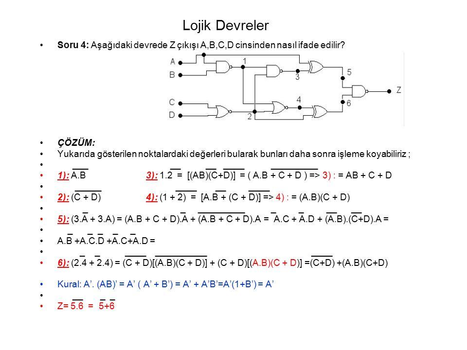 Lojik Devreler Soru 4: Aşağıdaki devrede Z çıkışı A,B,C,D cinsinden nasıl ifade edilir ÇÖZÜM: