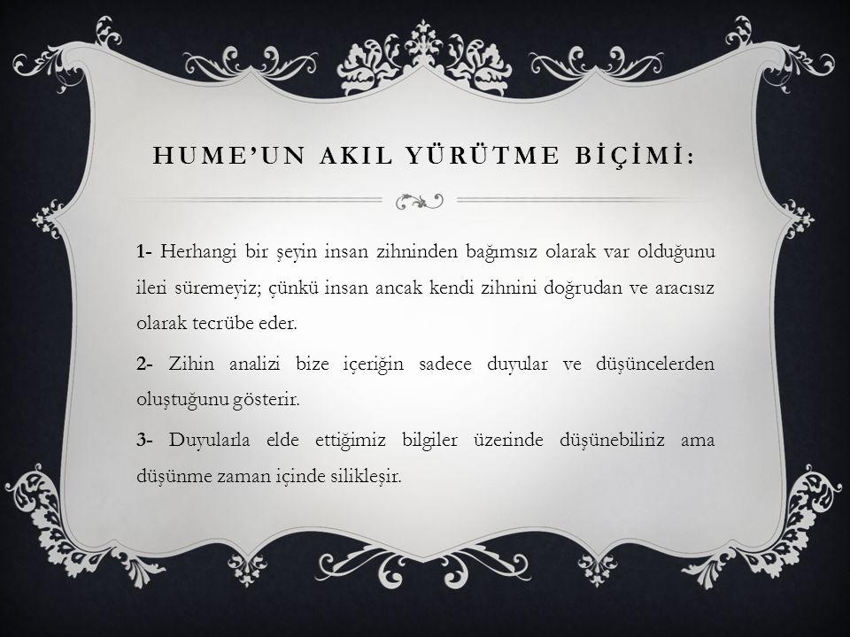 Hume'un akIl yürütme bİçİmİ: