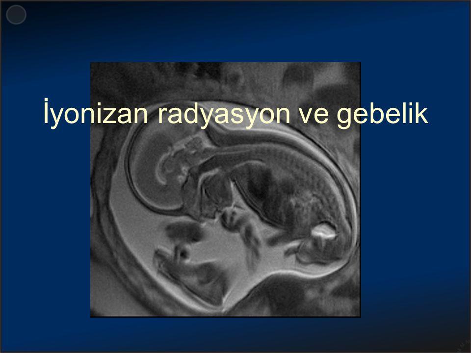 İyonizan radyasyon ve gebelik