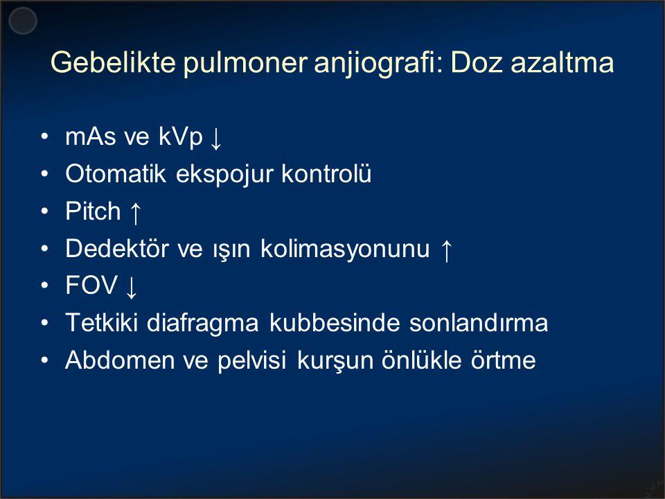 Gebelikte pulmoner anjiografi: Doz azaltma