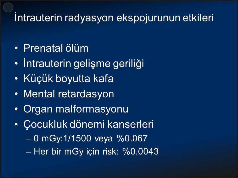 İntrauterin radyasyon ekspojurunun etkileri Prenatal ölüm