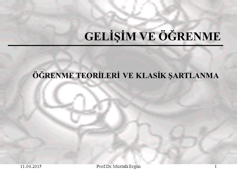 GELİŞİM VE ÖĞRENME ÖĞRENME TEORİLERİ VE KLASİK ŞARTLANMA 11.04.2017