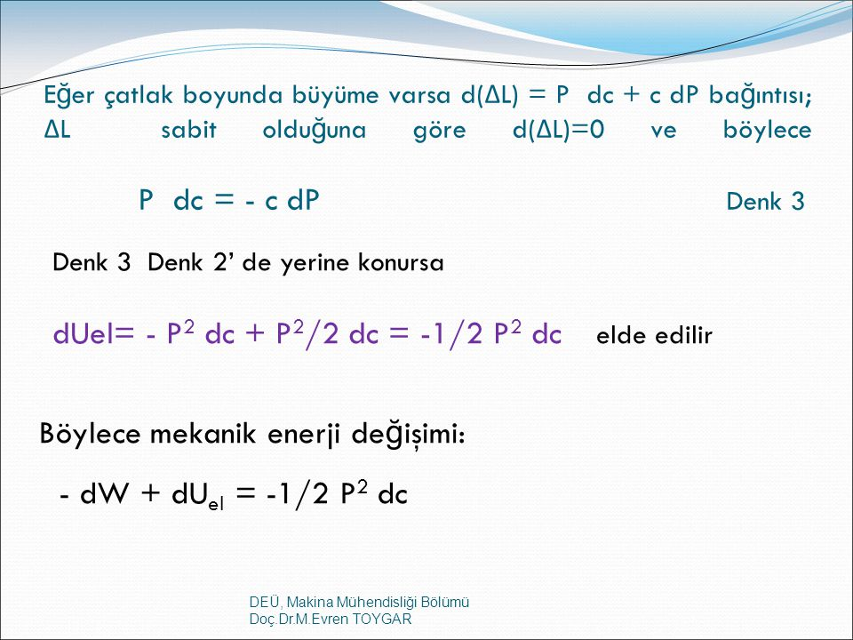 dUel= - P2 dc + P2/2 dc = -1/2 P2 dc elde edilir