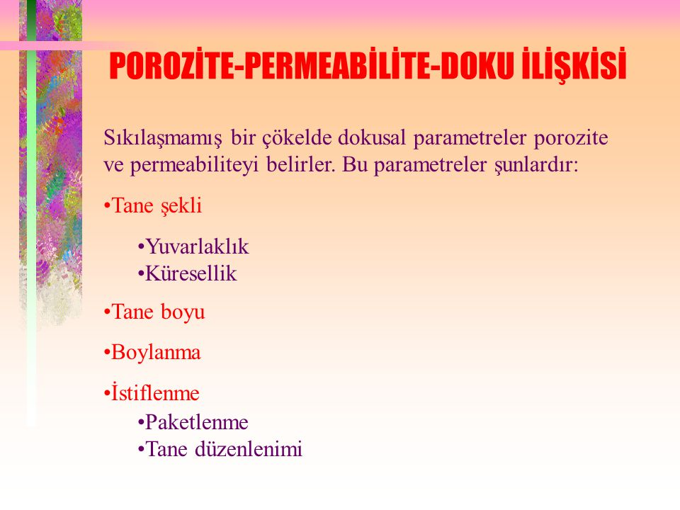 POROZİTE-PERMEABİLİTE-DOKU İLİŞKİSİ