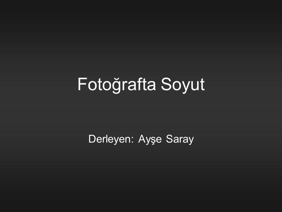 Fotoğrafta Soyut Derleyen: Ayşe Saray